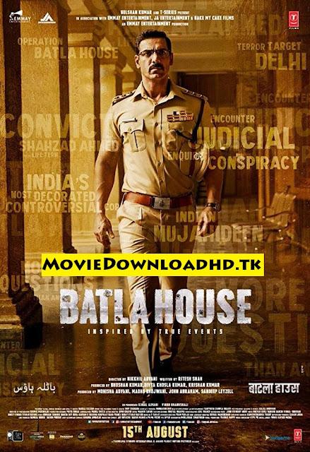 Batla House (2019) Hindi Full Movie Download In HD 720p [www.MovieDownloadHD.tk]