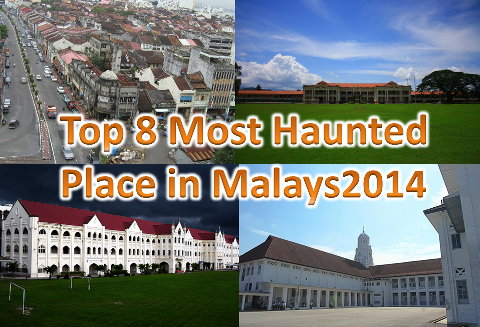 Top 8 Most Haunted Place in Malaysia