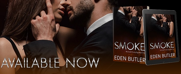Smoke by Eden Butler  Available Now.