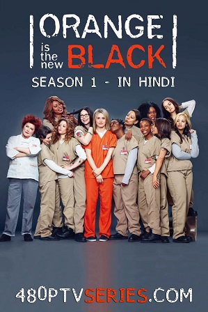 Watch Online Free Orange Is the New Black Season 1 Full Hindi Dual Audio Download 480p 720p All Episodes