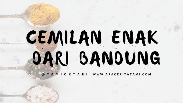 Berbagai Cemilan Pedas Yang Enak Dari Bandung