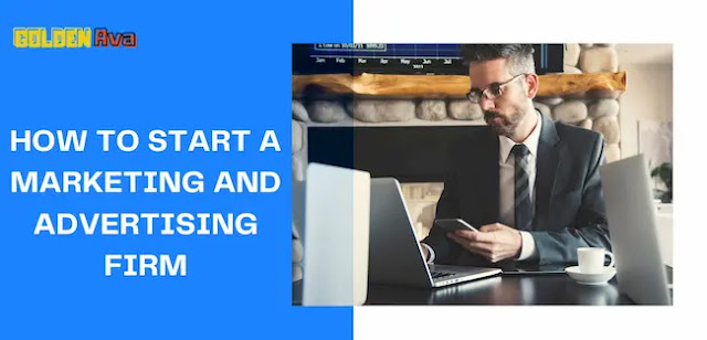 How to Start a marketing and advertising Firm