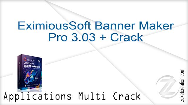 EximiousSoft Banner Maker Pro 3.03 + Crack       73 MB
