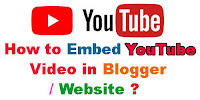 How to Embed YouTube Video in Blogger/Website?