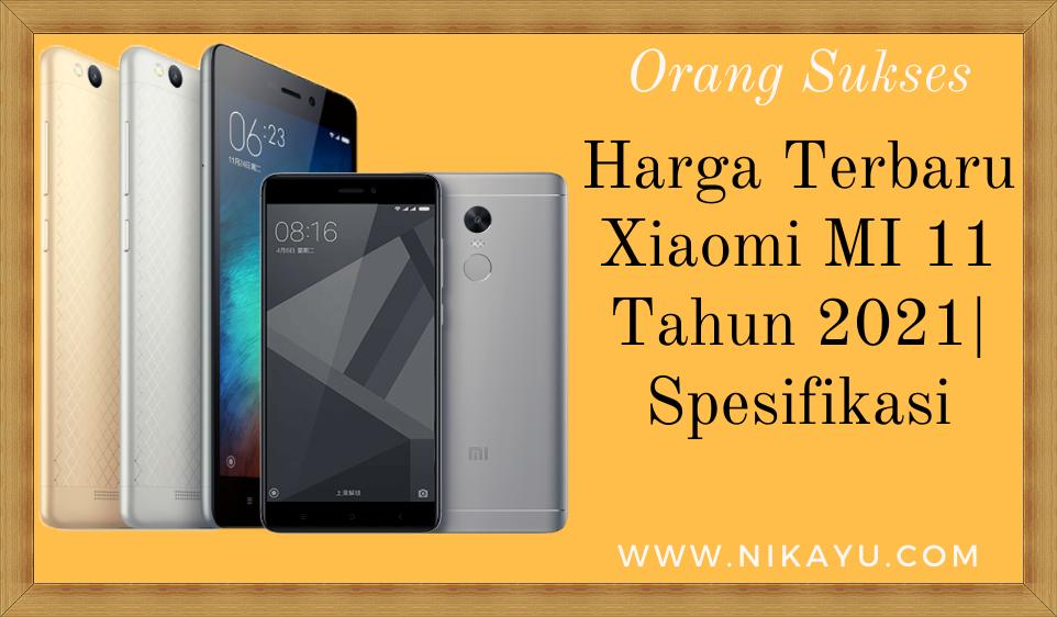 UPDATE: Harga Terbaru Xiaomi Mi 11 Tahun 2021, Spesifikasi | BISNIS