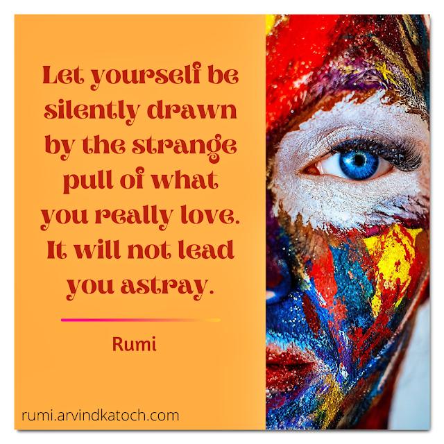 Rumi, Quote, astray, love, strange,