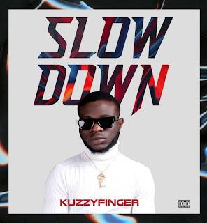 MUSIC: Kuzzyfinger - Slow Down