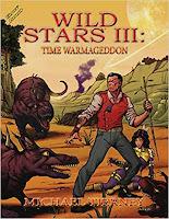 Wild Stars III: Timewarmageddon - Michael Tierney