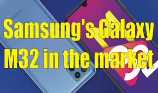 Samsung's Galaxy M32 in the market