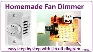 How to make 220v fan dimmer easy at home simple steps with circuit diagram.