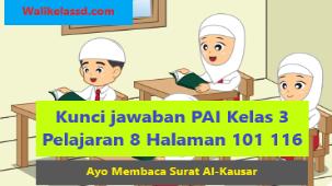 Kunci jawaban PAI Kelas 3 Pelajaran 8 Halaman 101 116