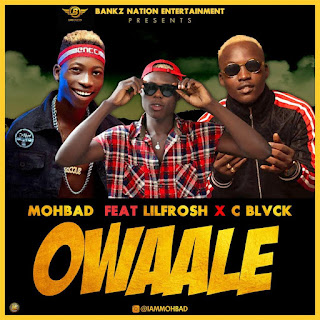 360NGMusic: Mohbad ft. Lil frosh x C black - Owaale