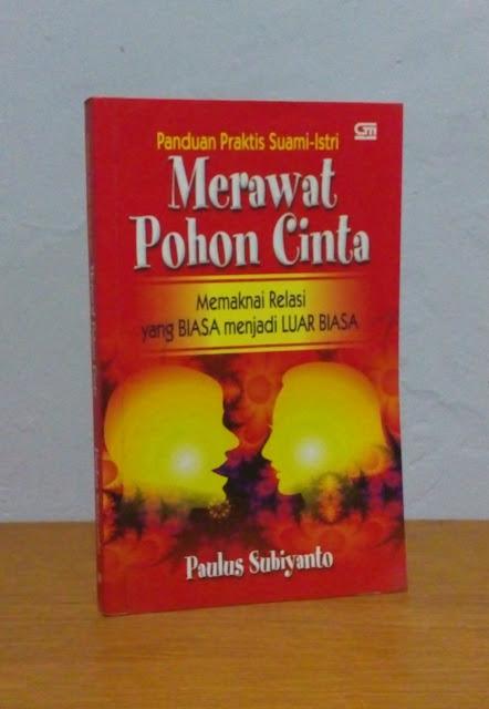 PANDUAN PRAKTIS SUAMI ISTRI: MERAWAT POHON CINTA, Paulus Subiyanto