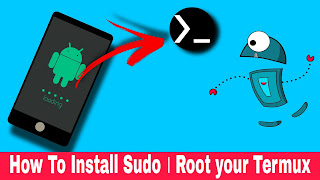 How to Install sudo in your Termux । Root your Termux