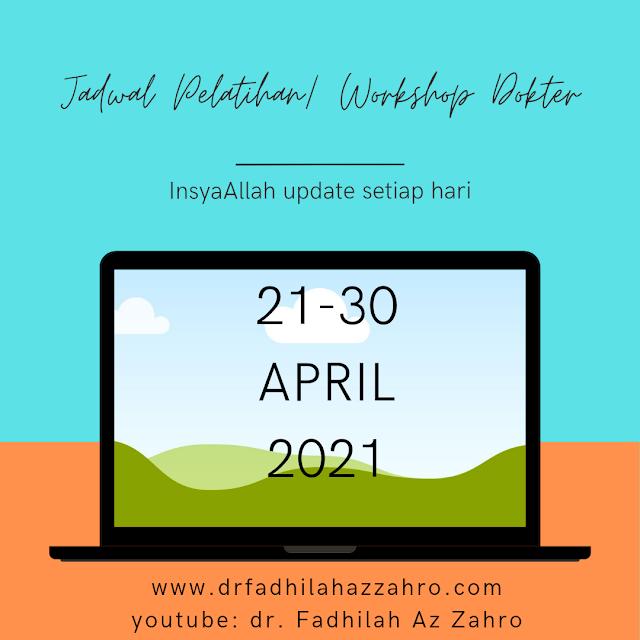 Jadwal Pelatihan/Workshop Dokter 21-30 April 2021Jadwal Pelatihan/Workshop Dokter 21-30 April 2021