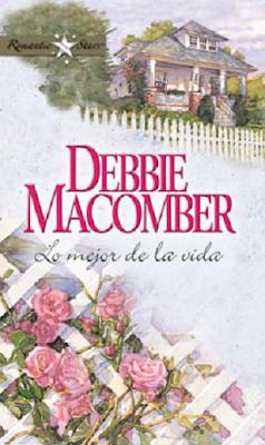Debbie Macomber - Lo Mejor De La Vida