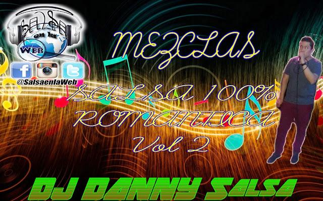 ► Mezclas Salsa 100% Romántica - DJ Danny Salsa Vol 2