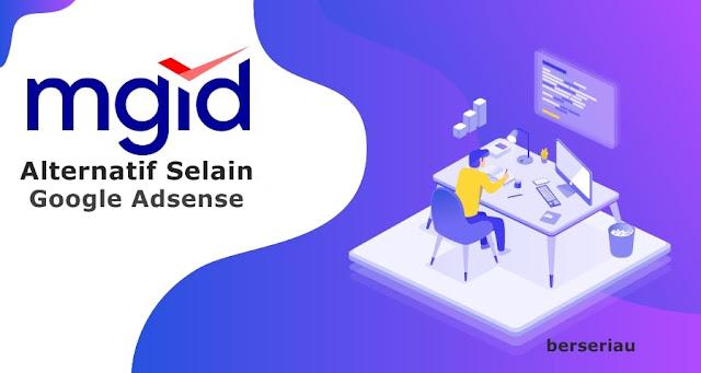 Jaringan ini menyediakan solusi untuk pengiklan dan penerbit Review MGID : Penghasilan Alternatif Selain Google Adsense