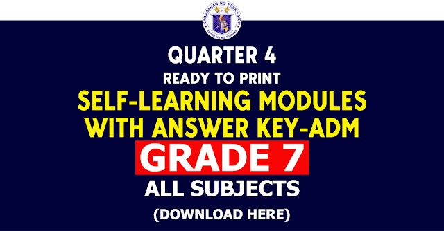 GRADE 7 | 4th Quarter SLM-ADM (All Subjects)