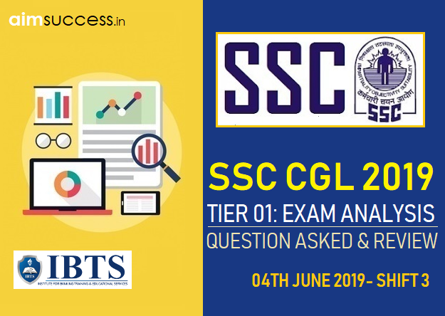 SSC CGL Tier 1 Exam Analysis  & Questions Asked 4th June 2019 : Shift - 3