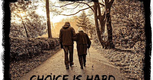 Care Partner Wednesday--Choice is Hard