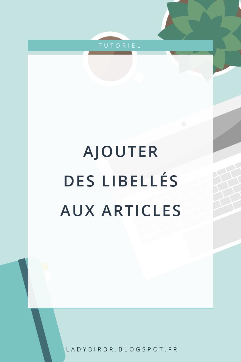 Ajouter des libellés aux articles sur Blogger