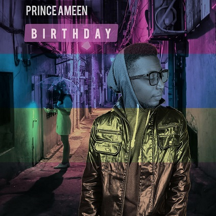 MUSIC: Prince Ameen - Birthday
