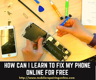 How can I learn to fix my phone online for free