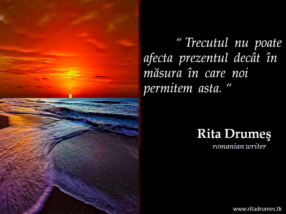 citate despre trecut Citate despre trecut de Rita Drumes   NonConformista citate despre trecut