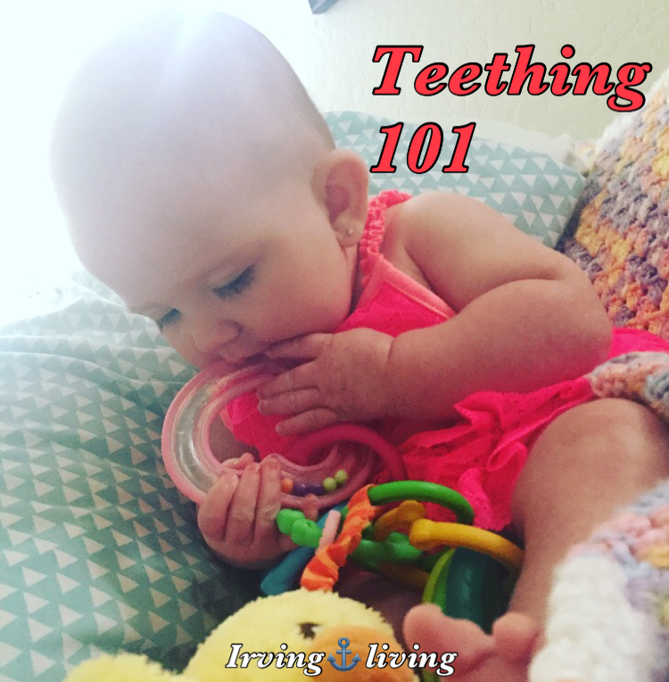 Irving⚓️Living : TEETHING 101