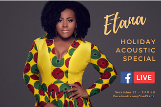 Join Soulful Star Etana for her Facebook Live Acoustic Holiday Special on December 22nd, 2017.