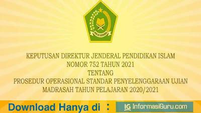 Download SK Dirjen Pendis Nomor 752 Tahun 2021 Tentang Prosedur Operasional Standar/ POS Penyelenggaraan Ujian Madrasah Tahun 2021/2022 I PDF