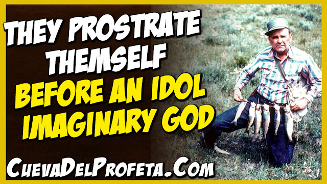 They prostrate themself before an idol imaginary god - William Marrion Branham Quotes
