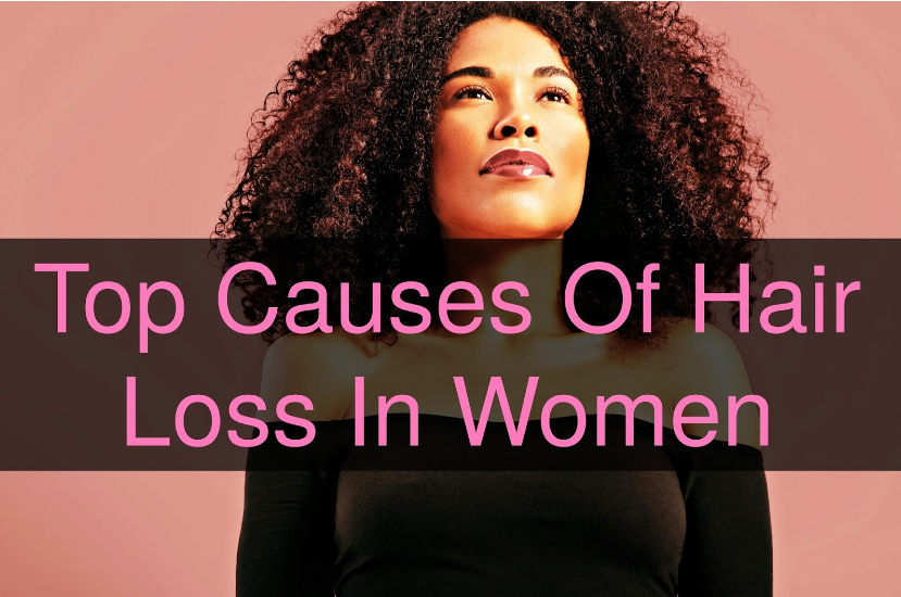 Top Causes Of Hair Loss In Women & How To Fight It!