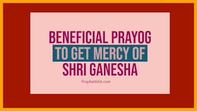 Beneficial Form of Worship to Get Mercy of Shri Ganesha