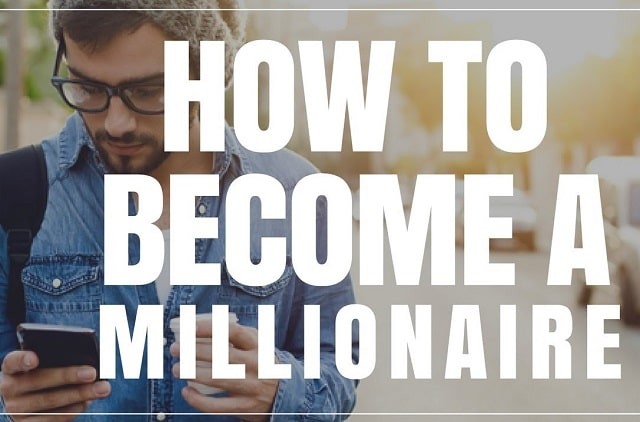 how to become a millionaire fast get rich quick business
