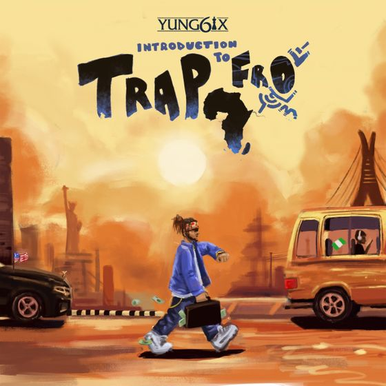 """[EP] Yung6ix – """"Introduction To Trapfro"""" #Arewapublisize"""