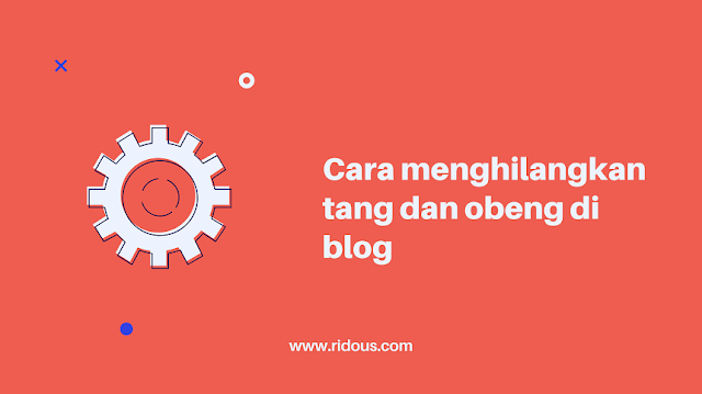 Cara Mudah Menghilangkan Tang dan Obeng di Blog