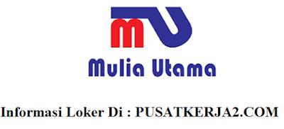Rekrutmen Kerja SMA SMK D3 S1 CV Mulia Utama Desember 2019