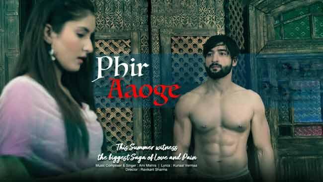 Phir Aaoge Song By Ami Mishra