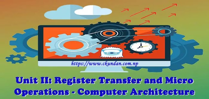 Unit II: Register Transfer and Micro Operations - Computer Architecture