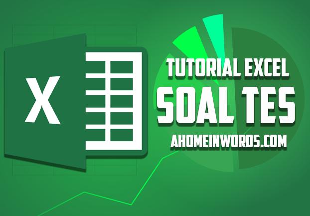 Contoh Soal Tes Kerja Di Excel Bidang Administrasi