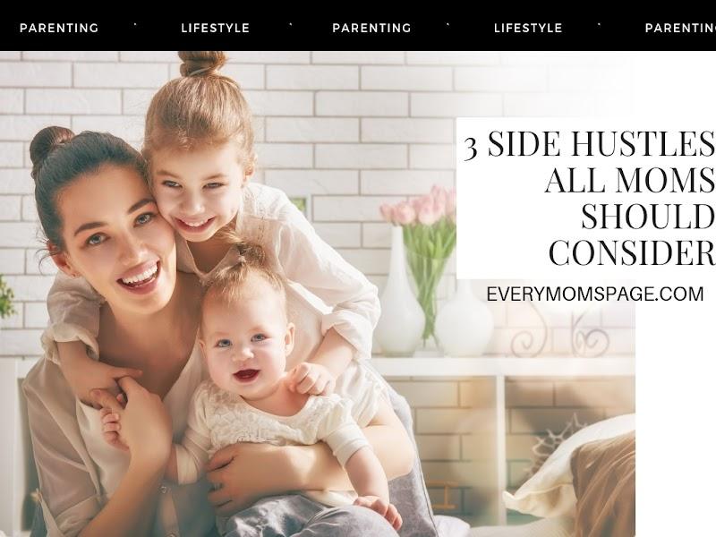 3 Side Hustles All Moms Should Consider