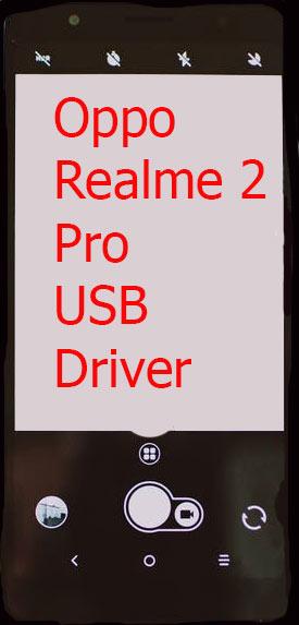 Oppo Realme 2 Pro USB Driver Download