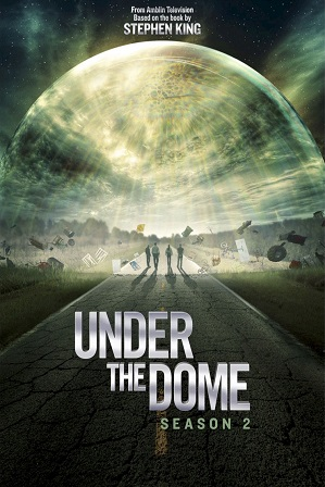 Under the Dome Season 2 Full Hindi Dubbed Download 480p 720p All Episodes [ हिन्दी + English ]