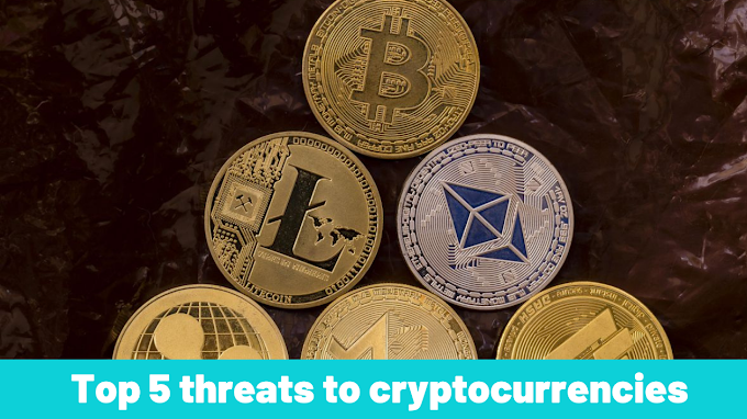 Top 5 threats to cryptocurrencies