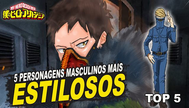 TOP 5 PERSONAGENS MASCULINOS MAIS ESTILOSOS! Boku no Hero Academia