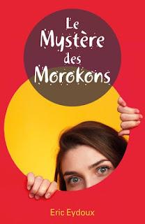 Le mystère des Morokons - Éric EYDOUX