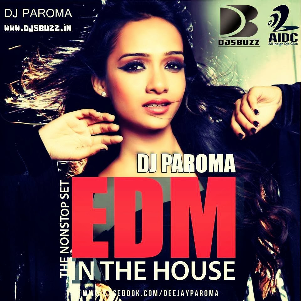 EDM IN THE HOUSE BY DJ PAROMA NON STOP MIX