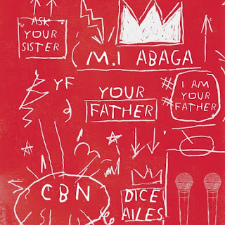 M.I Abaga - Your Father ft. Dice Ailes